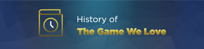 History of The Game We Love